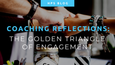 Coaching Reflections - The Golden Triangle of Engagement