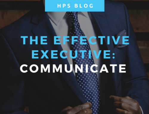 The Effective Executive – Communicate