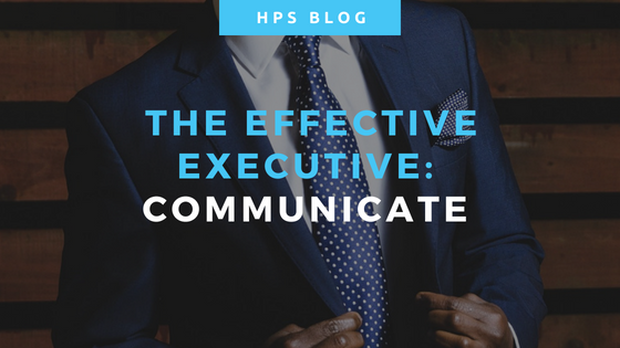 The Effective Executive - Communicate