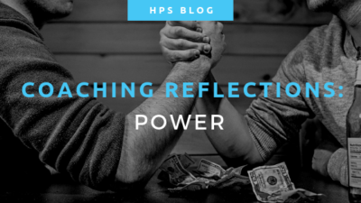 HPS Blog - coaching reflections - power